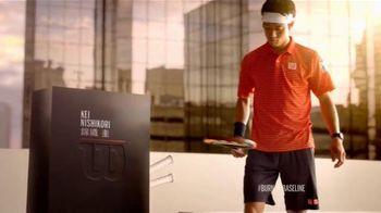 Wilson TV Spot, 'Burn Racket Test' Featuring Kei Nishikori - 58 commercial airings