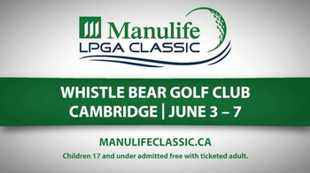 Manulife LPGA Classic TV Spot, 'Whistle Bear Golf Club' - 41 commercial airings