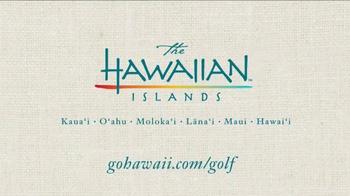 The Hawaiian Islands TV Spot, 'Golf' Featuring Matt Kuchar - Thumbnail 10