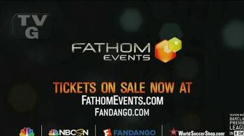 Fathom Events TV Spot, 'Premier League Matches' - Thumbnail 10