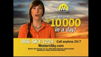 Western Sky Financial  TV Spot, '$10,000 in a Day' - 857 commercial airings