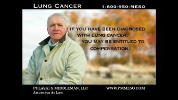 Pulaski & Middleman, L.L.C, Attorneys TV Spot For Lung Cancer
