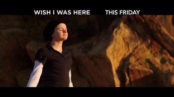 Wish I Was Here - Alternate Trailer 1