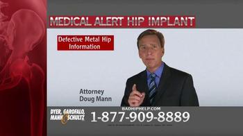 Dyer, Garofalo, Mann & Schultz TV Spot, 'Metal Hip Implant'