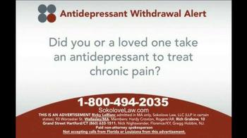 Sokolove Law TV Spot, 'Antidepressant Withdrawal Alert' - Thumbnail 1