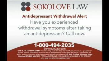 Sokolove Law TV Spot, 'Antidepressant Withdrawal Alert' - Thumbnail 10