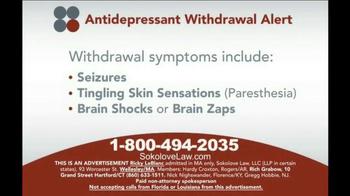 Sokolove Law TV Spot, 'Antidepressant Withdrawal Alert' - Thumbnail 3