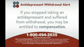 Sokolove Law TV Spot, 'Antidepressant Withdrawal Alert' - Thumbnail 6