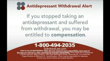 Sokolove Law TV Spot, 'Antidepressant Withdrawal Alert' - Thumbnail 7