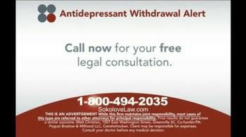 Sokolove Law TV Spot, 'Antidepressant Withdrawal Alert' - Thumbnail 8
