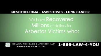 Keller, Fishback & Jackson TV Spot, 'Mesothelioma, Asbestosis, Lung Cancer' - Thumbnail 6