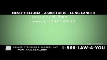 Keller, Fishback & Jackson TV Spot, 'Mesothelioma, Asbestosis, Lung Cancer' - Thumbnail 7