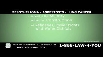 Keller, Fishback & Jackson TV Spot, 'Mesothelioma, Asbestosis, Lung Cancer' - Thumbnail 8