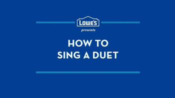 Lowe's TV Spot, 'How to Sing a Duet' - Thumbnail 1