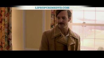 Life of Crime DVD, Blu-ray, and Digital HD TV Spot - Thumbnail 8