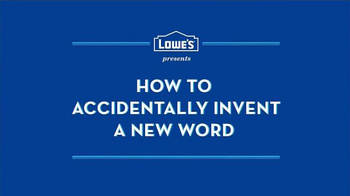 Lowe's TV Spot, 'How to Accidentally Invent a New Word' - Thumbnail 1