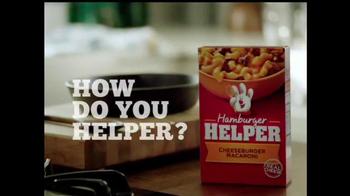 Hamburger Helper Cheeseburger Macaroni TV Spot, 'How Do You Helper? - Thumbnail 1