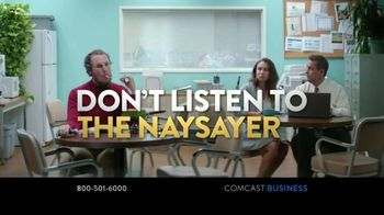 Comcast Business TV Spot, 'Naysayer' - 864 commercial airings