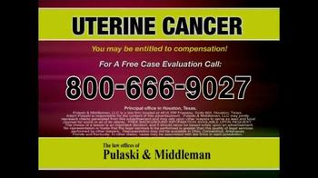 Pulaski & Middleman TV Spot, 'Uterine Cancer' - Thumbnail 9