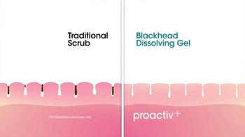 Proactiv+ Blackhead Dissolving Gel TV Spot - Thumbnail 6