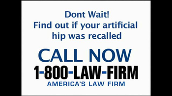 1-800-LAW-FIRM TV Spot, 'Faulty Hip Replacement' - Thumbnail 10