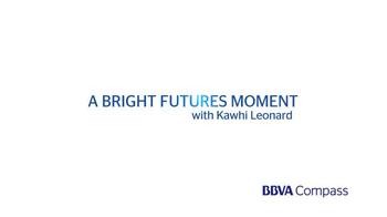 BBVA Compass TV Spot, 'Bright Futures: Be Fearless' Ft. Kawhi Leonard - Thumbnail 6