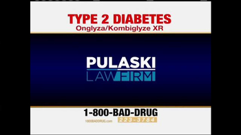 Pulaski Law Firm TV Spot, 'Onglyza and Kombiglyze XR' - Thumbnail 1