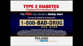 Pulaski Law Firm TV Spot, 'Onglyza and Kombiglyze XR' - Thumbnail 5