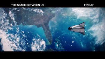 The Space Between Us - Alternate Trailer 13
