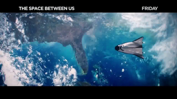The Space Between Us - Alternate Trailer 13