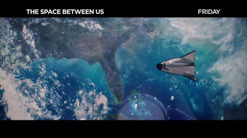 The Space Between Us - Alternate Trailer 11