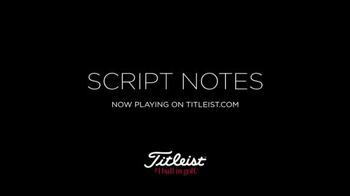 Titleist TV Spot, 'Script Notes Trailer' Feat. Jordan Spieth, Rickie Fowler - Thumbnail 10