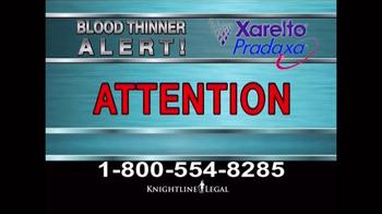 Knightline Legal TV Spot, 'Blood Thinner Alert' - Thumbnail 1