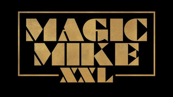 Magic Mike XXL Home Entertainment TV Spot