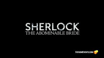 Fathom Events TV Spot, 'Sherlock: The Abominable Bride' - 50 commercial airings