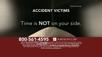 Sokolove Law TV Spot, 'Time Is Not On Your Side'
