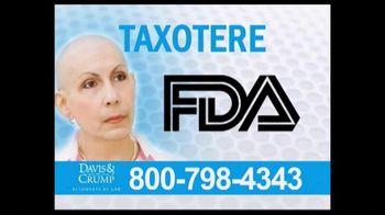Davis & Crump, P.C. TV Spot, 'Taxotere'
