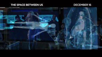 The Space Between Us - Alternate Trailer 1