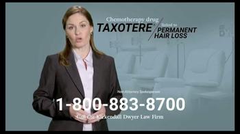 Kirkendall Dwyer LLP TV Spot, 'Taxotere'