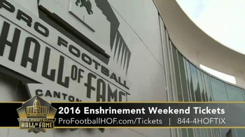 Pro Football Hall of Fame TV Spot, '2016 Enshrinement Weekend Tickets' - 77 commercial airings