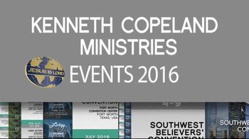 Kenneth Copeland Ministries TV Spot, '2016 KCM Events: April-July' - 13 commercial airings