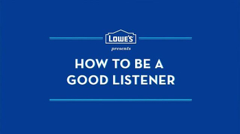 Lowe's TV Spot, 'How to be a Good Listener' - Thumbnail 1