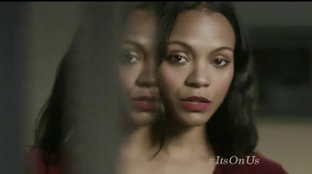 It's On Us TV Spot, 'One Thing' Featuring Zoe Saldana and Josh Hutcherson - 237 commercial airings