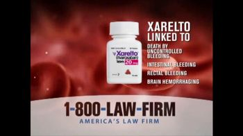 1-800-LAW-FIRM TV Spot, \'Xarelto\'