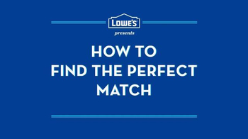 Lowe's TV Spot, 'How to Find the Perfect Match' - Thumbnail 1