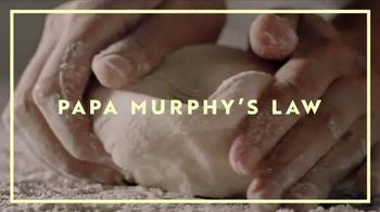 Papa Murphy's Gourmet Delite Pizza TV Spot, 'Murphy's Law of Artisan' - 2542 commercial airings