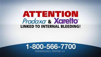 Kirkendall Dwyer LLP TV Spot, 'Attention: Pradaxa and Xarelto' - Thumbnail 1