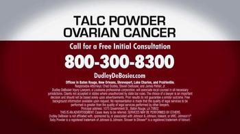 Dudley DeBosier TV Spot, 'Talc Powder Ovarian Cancer' - Thumbnail 4