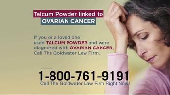 Goldwater Law Firm TV Spot, 'Talcum Powder: Ovarian Cancer'