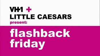 Little Caesars Pizza TV Spot, 'VH1: Flashback Friday' - Thumbnail 3